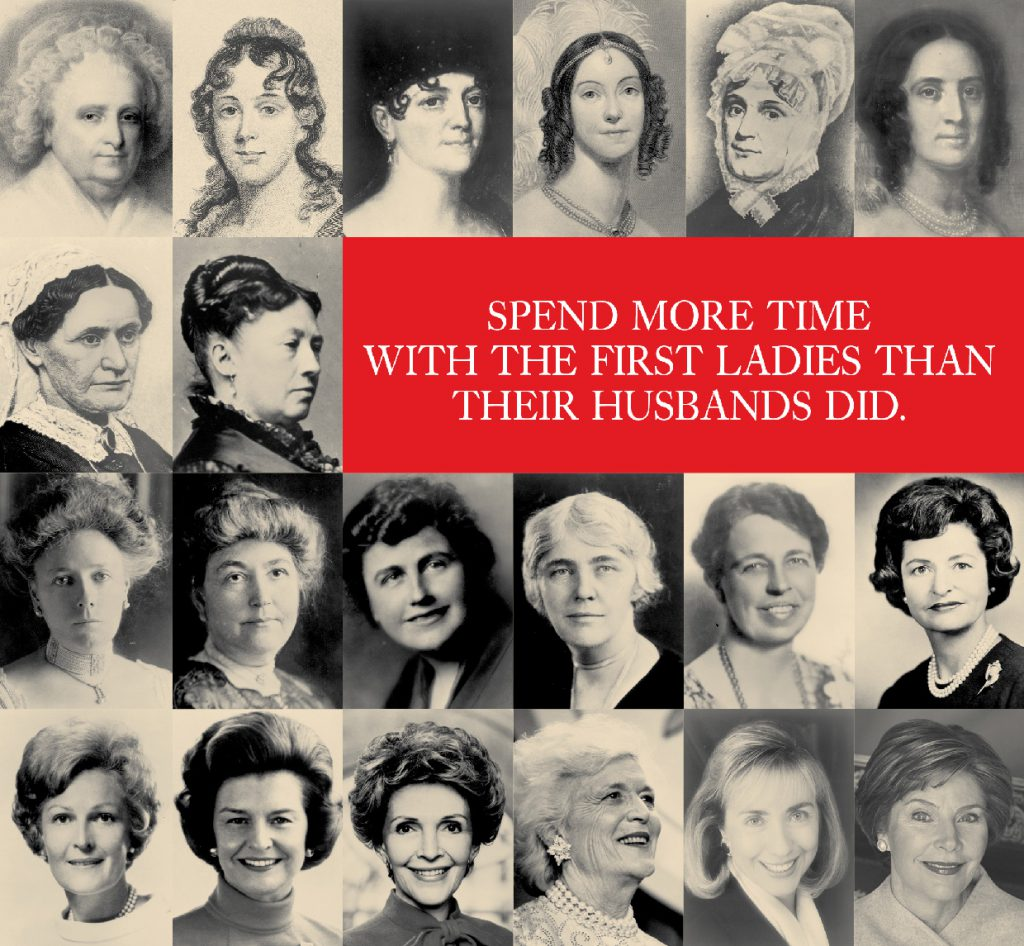Spend more time with the first ladies than their husbands did.